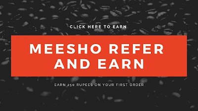 Meesho Refer Earn Bank Cash on First Order