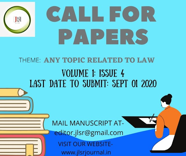 [Call for Paper] Journal for Law Students & Researchers [Volume 1 Issue 4] [Submit by 1 September 2020]