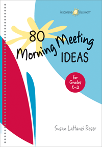 https://www.responsiveclassroom.org/product/80-morning-meeting-ideas-grades-k-2