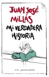 Mi verdadera historia de Juan José Millás [Seix Barral]