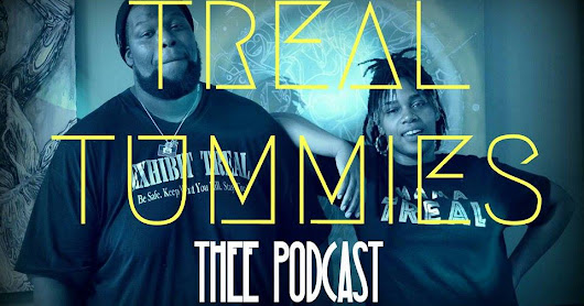 """Treal Tummies"" Thee Podcast is COMING!!!"