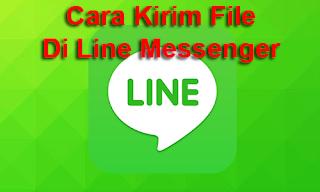 Cara Mengirim File Di LINE Messenger Terbaru Dengan Mudah cover