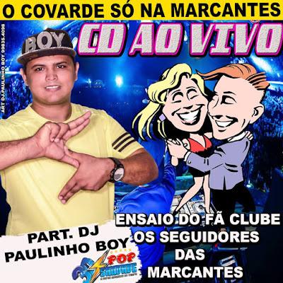 CD ENSAIO SEGUIDORES DAS MARCANTES = AO VIVO DJ PAULINHO BOY NO PANTANAL = 19.05.2017
