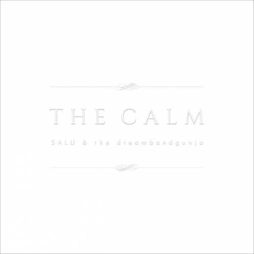 [MUSIC] SALU & the dreambandgunjo – THE CALM (2015.02.18/MP3/RAR)