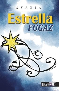 Portada de la novela Estrella fugaz de Ayaxia, donde, en un fondo que asemejan a nubes con rayos, hay una estrella amarilla y líneas formando una especie de cola.