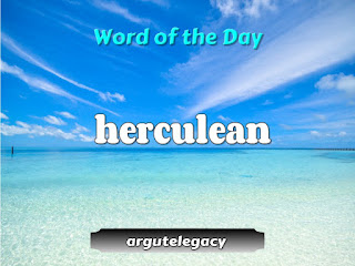 https://argutelegacy.blogspot.com/2019/04/latest-word-herculean.html