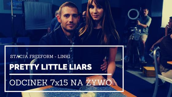 Blog o Pretty Little Liars : Pretty Little Liars 7x15 na żywo