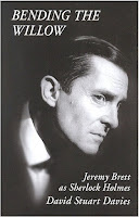 Bending the Willow: Jeremy Brett as Sherlock Holmes by David Stuart Davis