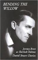 Bending the Willow: Jeremy Brett as Sherlock Holmes by David Stuart Davis