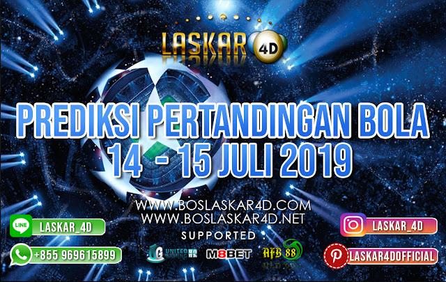 PREIDKSI  PERTANDINGAN BOLA TANGGAL 14 – 15 JULI 2019