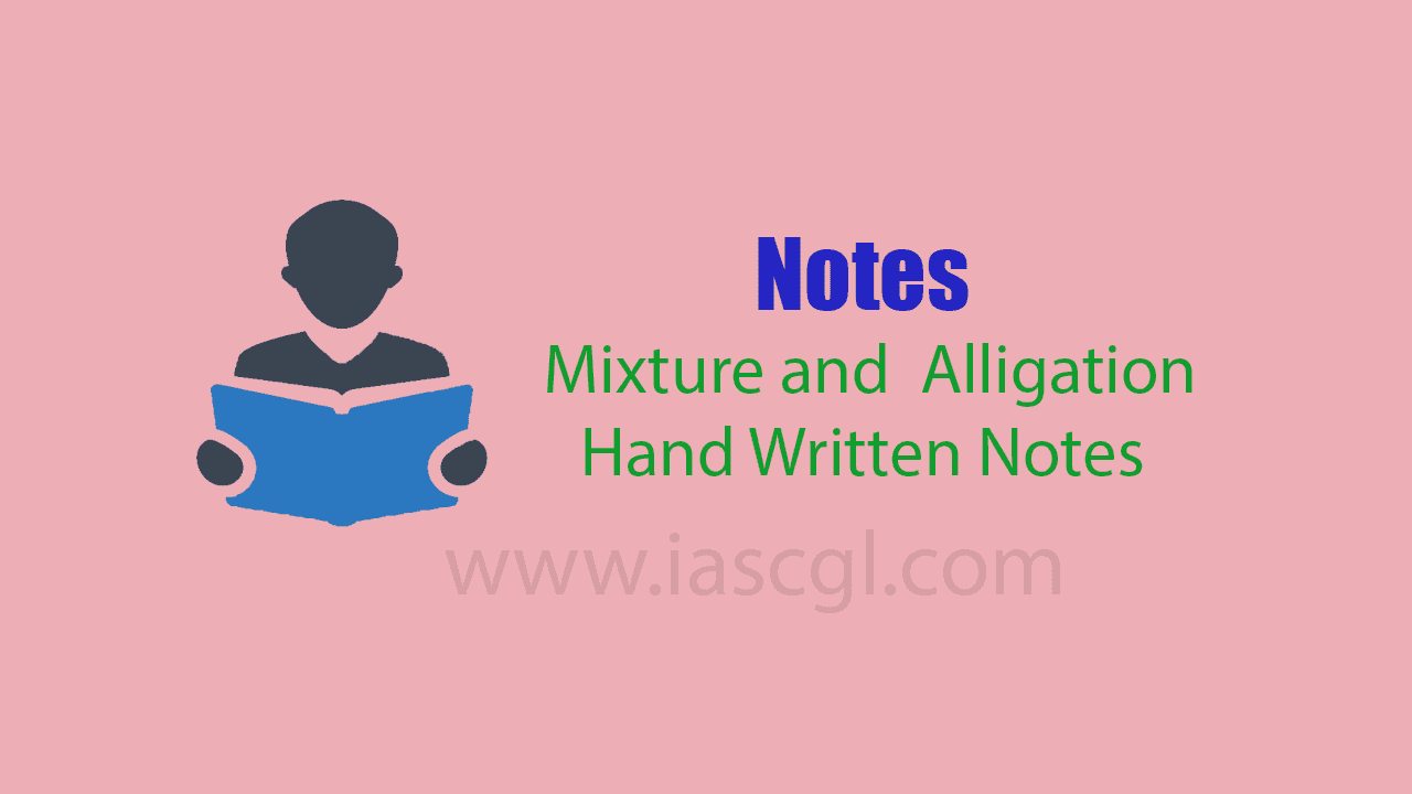 Notes for Mixture & Alligation Notes