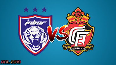 Live Streaming JDT vs Gyeongnam FC AFC Champions League 12.3.2019