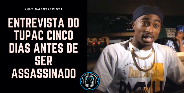 Entrevista do Tupac cinco dias antes de ser assassinado