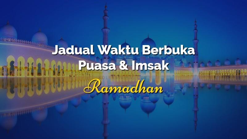Jadual Berbuka Puasa dan Imsak Kelantan