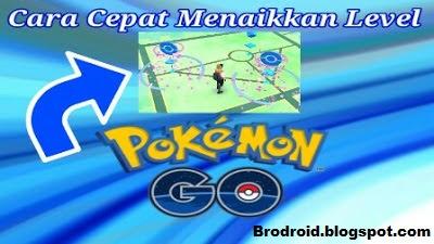 Cara Cepat Menaikan Level Pokemon Go