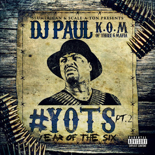 DJ Paul - Yots (Year of the Six), Pt. 2 (2016) - Album Download, Itunes Cover, Official Cover, Album CD Cover Art, Tracklist