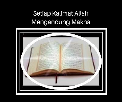 Setiap Kalimat Allah Mengandung Makna