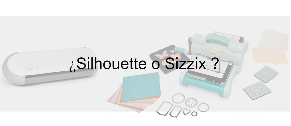 qué huele el Scrap: Comprar Silhouette Cameo o Big Shot de Sizzix