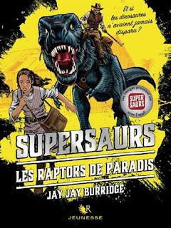 Supersaurs T1 : Les raptors de paradis