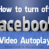 How To Stop Videos From Auto Play On Facebook