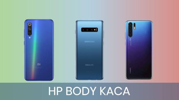 10 HP Android dengan Bahan Body Kaca Terbaik