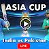 India vs Pakistan live cricket match Asia Cup 2018
