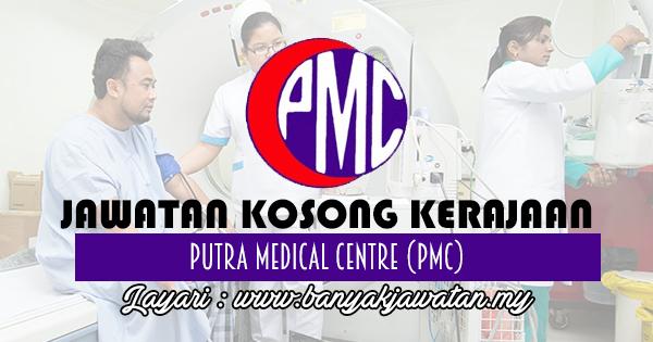 Jawatan Kosong 2017 di Putra Medical Centre