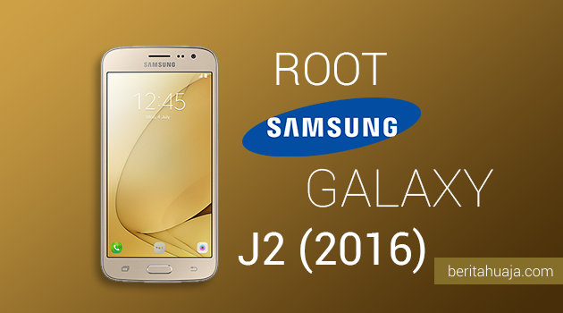 How To Root Samsung Galaxy J2 (2016) SM-J210 And Install