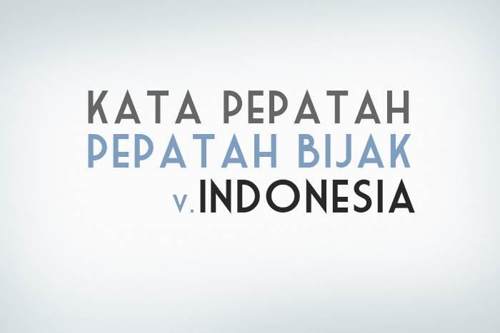 Kumpulan Kata Pepatah Bijak Pendek Versi Indonesia
