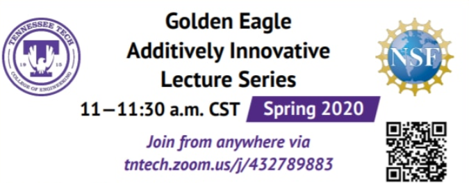 Golden Eagle Additively Innovative Lecture Series