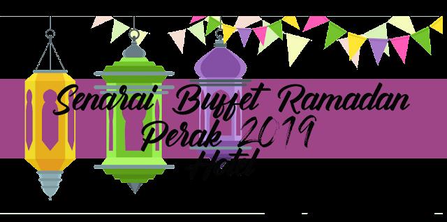 Senarai 10 Hotel Yang Menyediakan Buffet Ramadan 2019 Di Perak