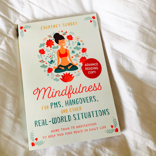 Mindfulness for PMS, Hangovers, and Other Real World Situations Inbox x