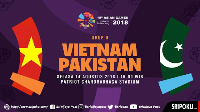 VIETNAM VS PAKISTAN LIVE STREAM ASIAN GAMES 14.8.2018