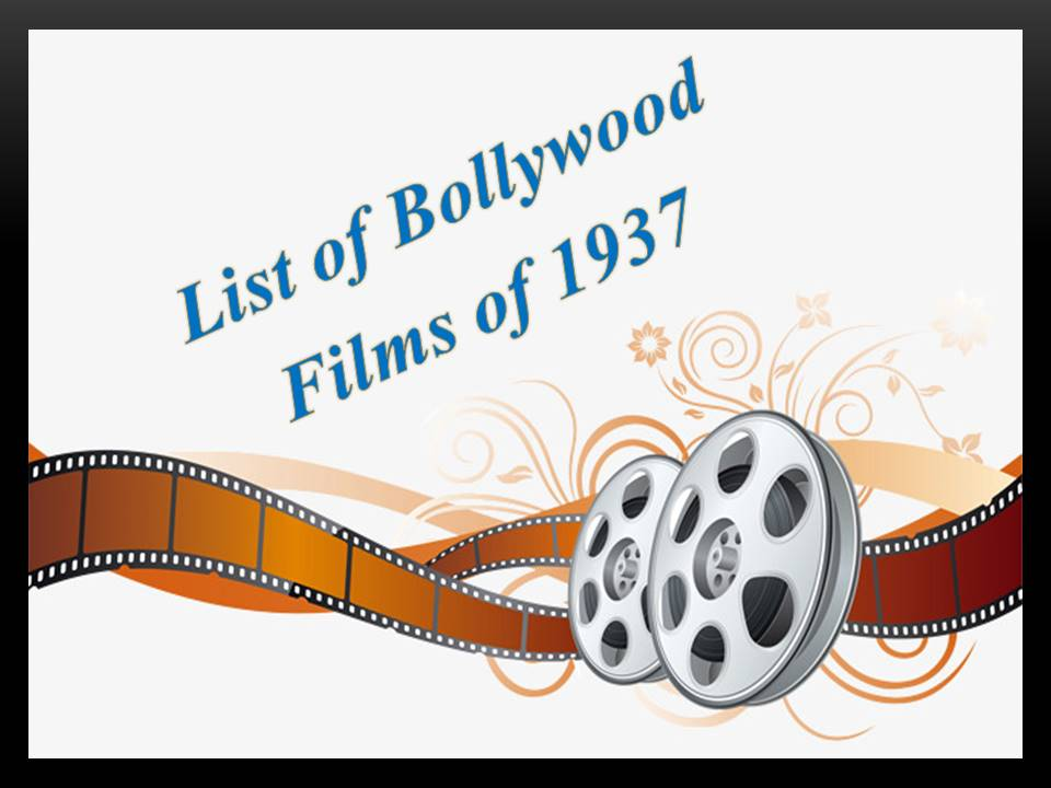 List of Bollywood films of 1937 | List of Hindi movies