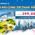 Sở hữu những tấm vé máy bay của Vietnam Airlines giá chỉ từ 399.000đ