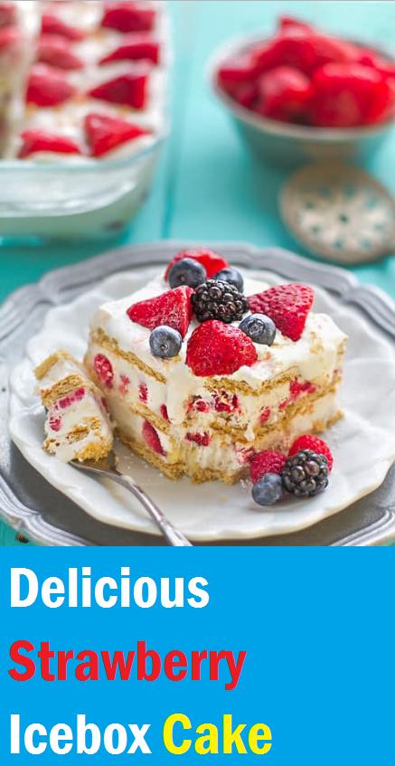 Delicious Strawberry Icebox Cake Recipe