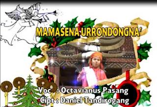 Lirik Lagu Toraja MamaseNa Urrondongna' (Octavianus Pasang)