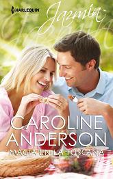 Caroline Anderson - Magia en la Toscana