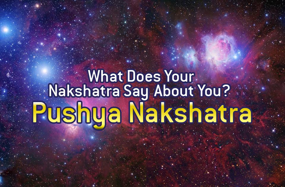 What Does Your Nakshatra Say About You? - Pushya Nakshatra