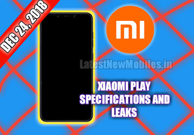 Xiaomi Play Phone Price and Launch Date