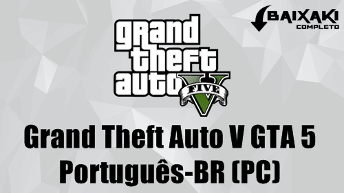 Grand Theft Auto V PC Crackeado e Português-BR