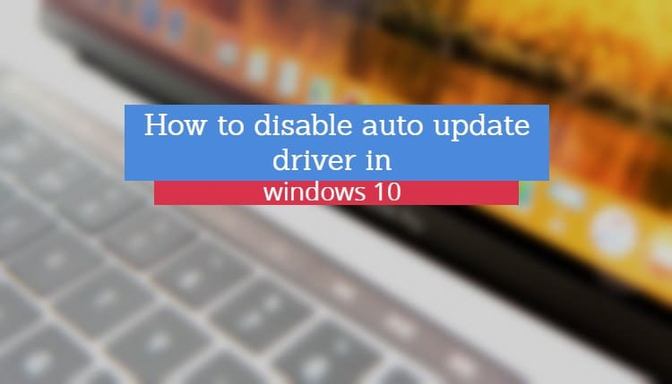 Windows 10 update drivers automatically kaise disable kare