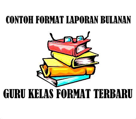 Download Contoh Format Laporan Bulanan Guru Kelas Terbaru