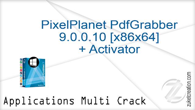 PixelPlanet PdfGrabber 9.0.0.10 [x86x64] + Activator   |  111 MB