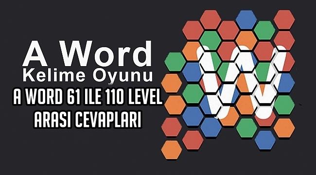 A Word 61 ile 110 Level Arasi Cevaplari