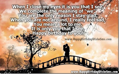 Happy Birthday wishes quotes for husband: when i close my it is you that i see,