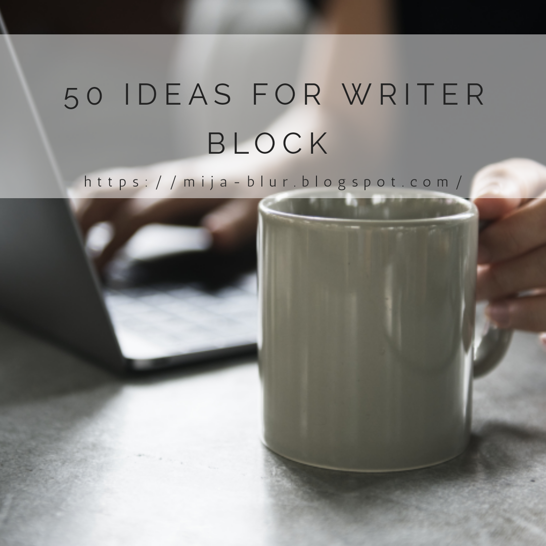 Ideas for writer block