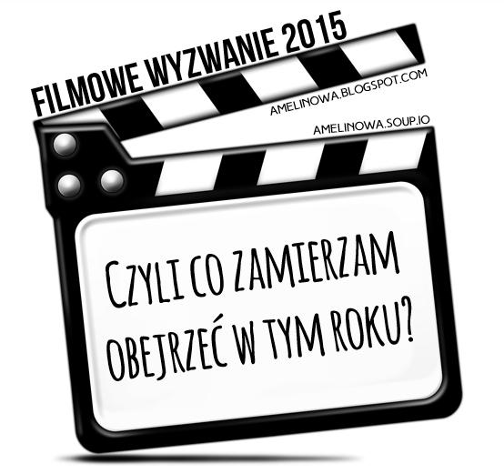 Filmowe wyzwanie 2015