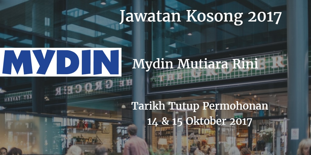 Jawatan Kosong MYDIN MUTIARA RINI  14 & 15 Oktober 2017