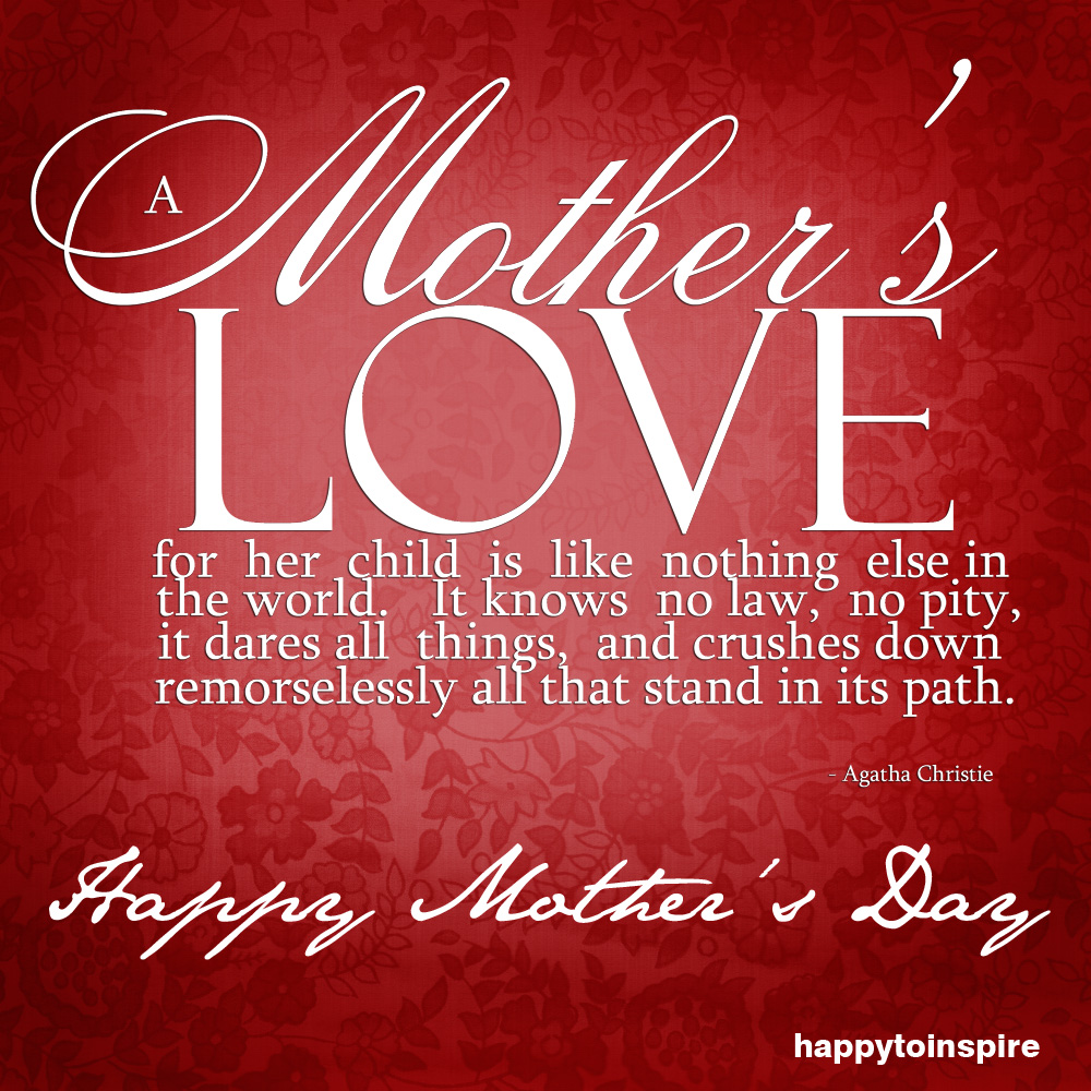 Quotes About A Mothers Love: Happy To Inspire: Happy Mother's Day